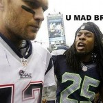 U still mad bro? Patriots and Seahawks have an unfriendly history